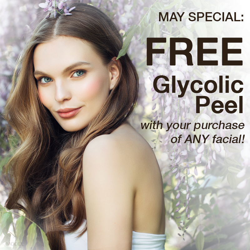 May Special: FREE Glycolic Peel with your purchase of ANY facial!