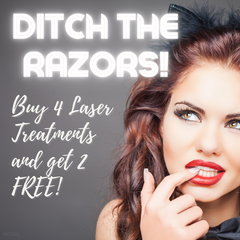 Ditch the Razors! Buy 4 Laser Treatments and get 2 FREE!